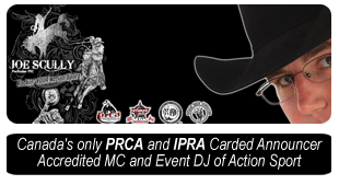 Canada's only PRCA and IPRA Carded Announcer and Accredited MC and DJ of Action Sport - Joe Scully